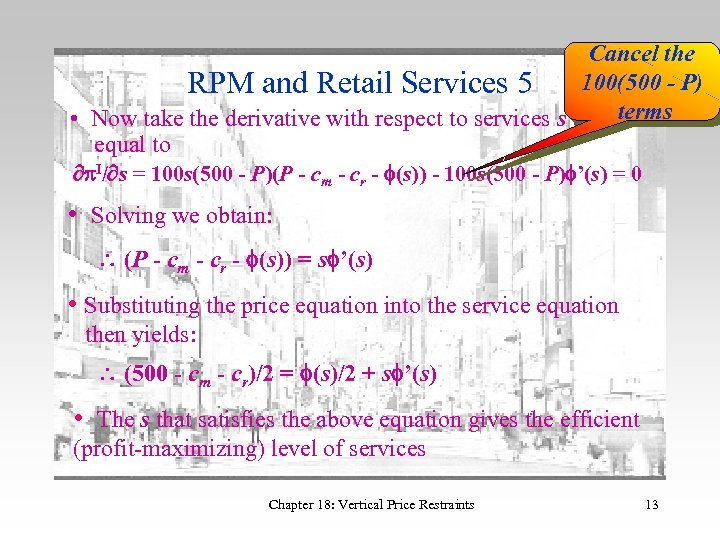 Cancel the RPM and Retail Services 5 100(500 - P) terms • Now take