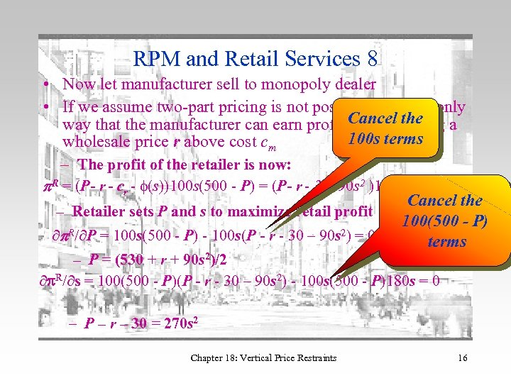 RPM and Retail Services 8 • Now let manufacturer sell to monopoly dealer •