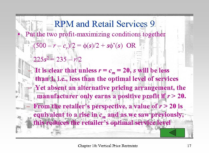 RPM and Retail Services 9 • Put the two profit-maximizing conditions together (500 –