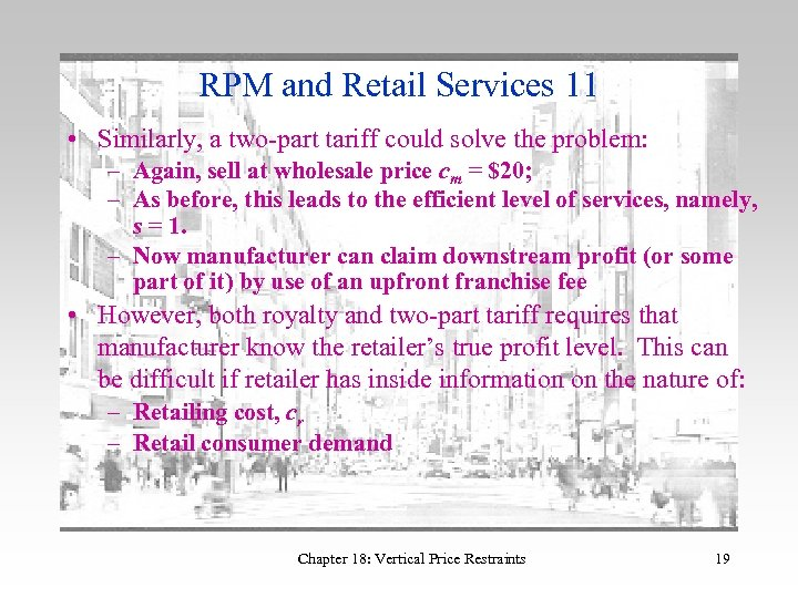 RPM and Retail Services 11 • Similarly, a two-part tariff could solve the problem: