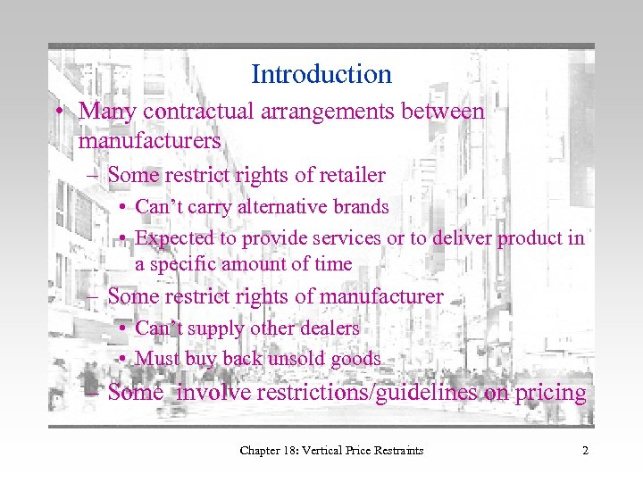 Introduction • Many contractual arrangements between manufacturers – Some restrict rights of retailer •