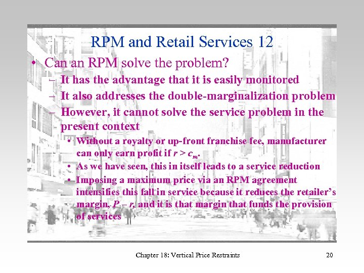 RPM and Retail Services 12 • Can an RPM solve the problem? – It