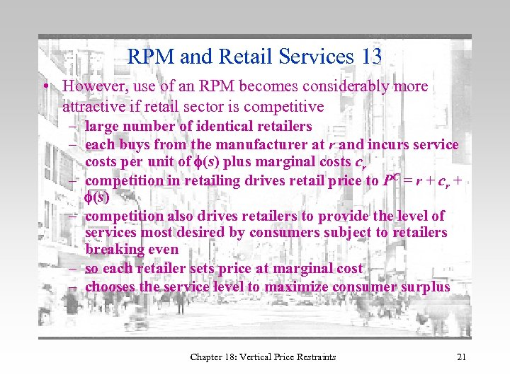 RPM and Retail Services 13 • However, use of an RPM becomes considerably more