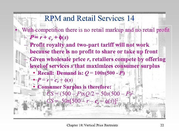 RPM and Retail Services 14 • With competition there is no retail markup and