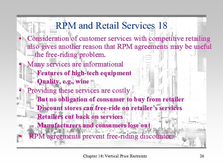 RPM and Retail Services 18 • Consideration of customer services with competitive retailing also