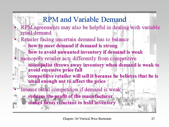 RPM and Variable Demand • RPM agreements may also be helpful in dealing with