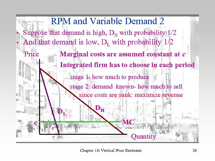 RPM and Variable Demand 2 • Suppose that demand is high, DH with probability