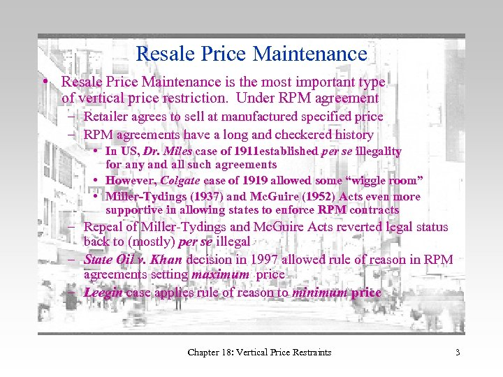 Resale Price Maintenance • Resale Price Maintenance is the most important type of vertical