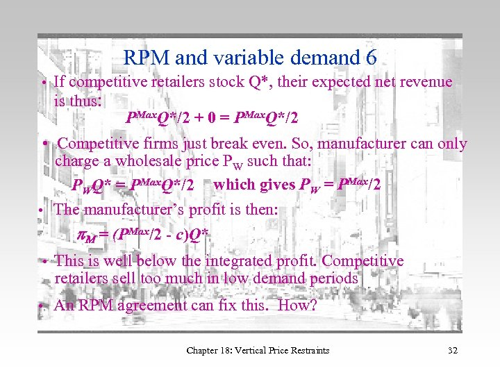 RPM and variable demand 6 • If competitive retailers stock Q*, their expected net