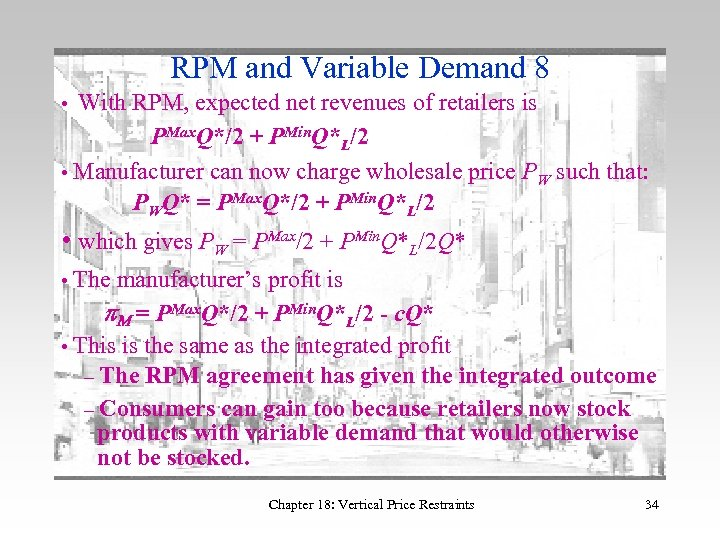 RPM and Variable Demand 8 • With RPM, expected net revenues of retailers is
