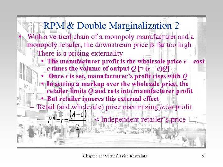 RPM & Double Marginalization 2 • With a vertical chain of a monopoly manufacturer