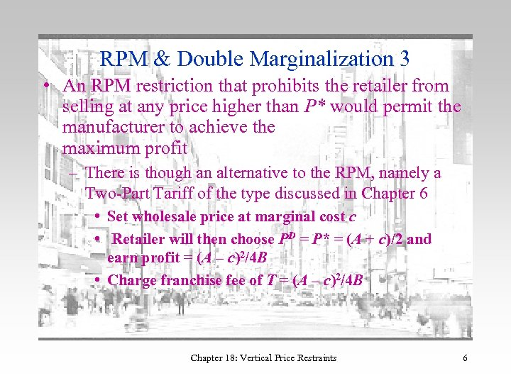 RPM & Double Marginalization 3 • An RPM restriction that prohibits the retailer from