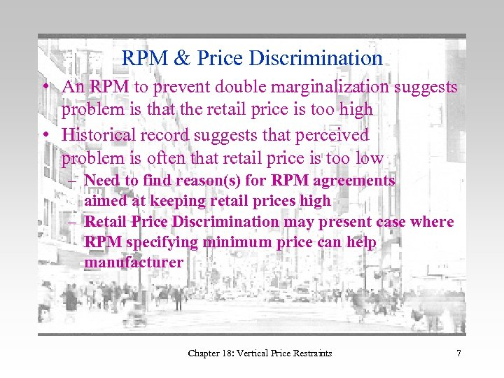 RPM & Price Discrimination • An RPM to prevent double marginalization suggests problem is