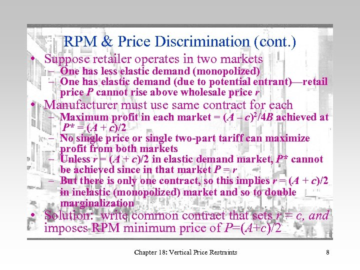 RPM & Price Discrimination (cont. ) • Suppose retailer operates in two markets –