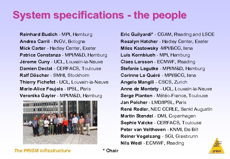 System specifications - the people Reinhard Budich MPI, Hamburg Andrea Carril INGV, Bologna Mick