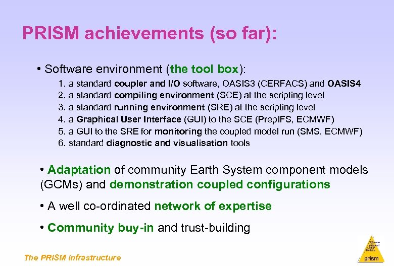 PRISM achievements (so far): • Software environment (the tool box): 1. a standard coupler