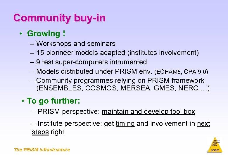 Community buy-in • Growing ! – – – Workshops and seminars 15 pionneer models