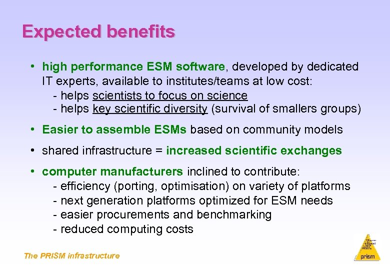 Expected benefits • high performance ESM software, developed by dedicated IT experts, available to