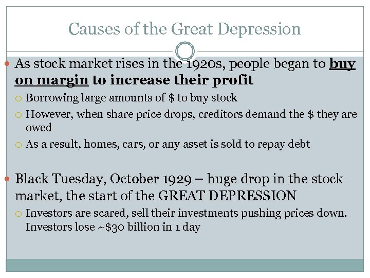 Causes of the Great Depression As stock market rises in the 1920 s, people