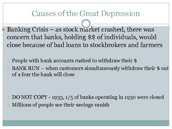 Causes of the Great Depression Banking Crisis – as stock market crashed, there was