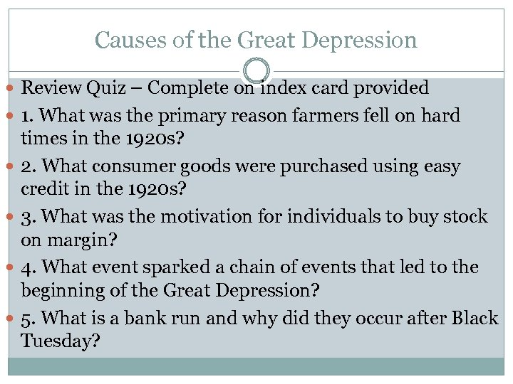 Causes of the Great Depression Review Quiz – Complete on index card provided 1.