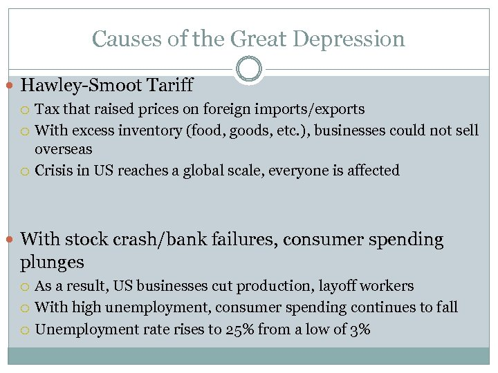 Causes of the Great Depression Hawley-Smoot Tariff Tax that raised prices on foreign imports/exports