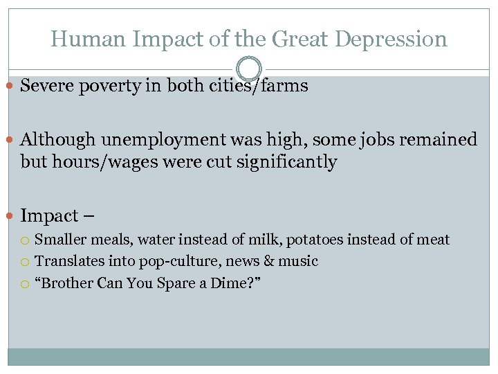 Human Impact of the Great Depression Severe poverty in both cities/farms Although unemployment was