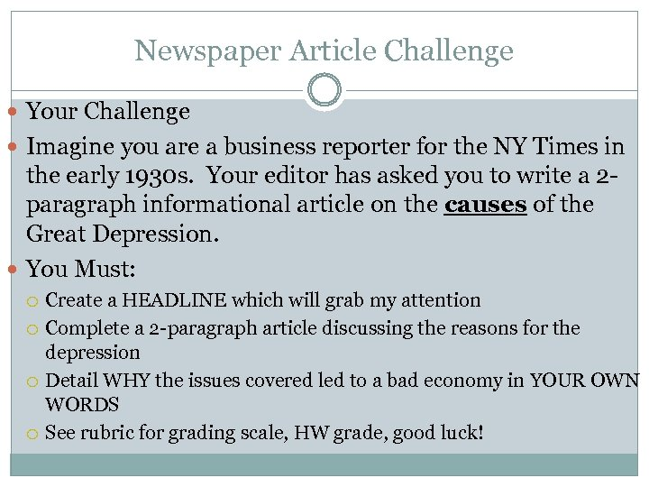 Newspaper Article Challenge Your Challenge Imagine you are a business reporter for the NY