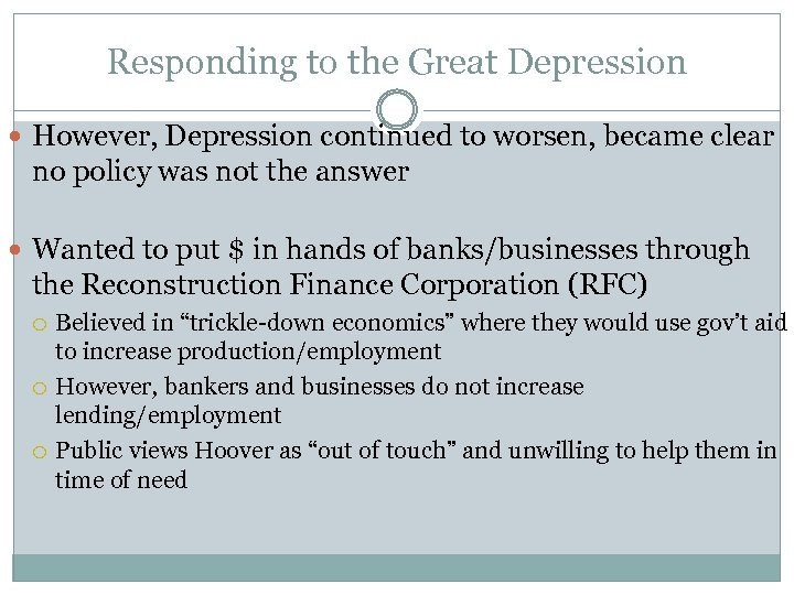 Responding to the Great Depression However, Depression continued to worsen, became clear no policy