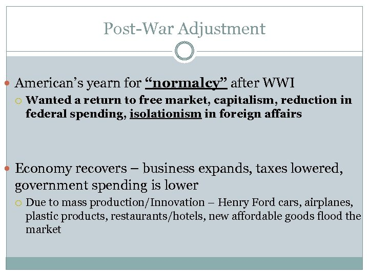 "Post-War Adjustment American's yearn for ""normalcy"" after WWI Wanted a return to free market,"
