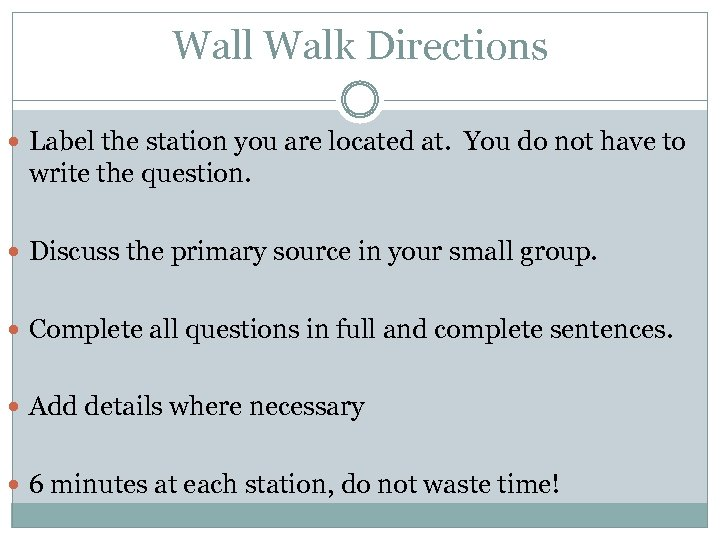 Wall Walk Directions Label the station you are located at. You do not have