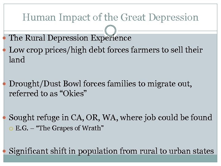 Human Impact of the Great Depression The Rural Depression Experience Low crop prices/high debt