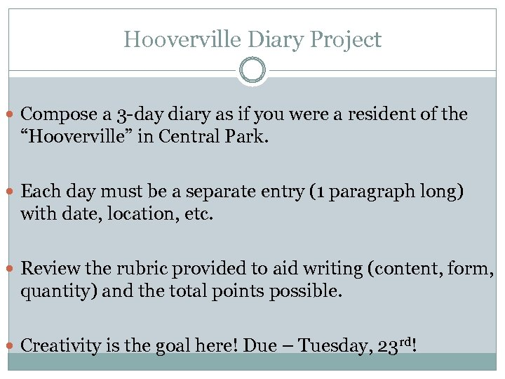 Hooverville Diary Project Compose a 3 -day diary as if you were a resident