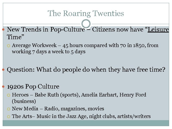 "The Roaring Twenties New Trends in Pop-Culture – Citizens now have ""Leisure Time"" Average"