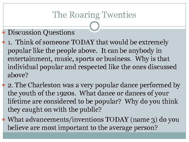 The Roaring Twenties Discussion Questions 1. Think of someone TODAY that would be extremely