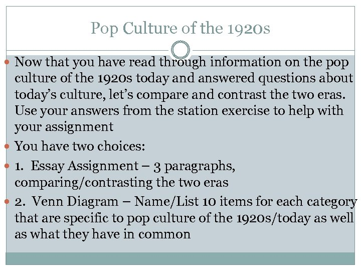 Pop Culture of the 1920 s Now that you have read through information on