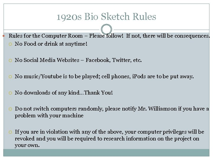 1920 s Bio Sketch Rules for the Computer Room – Please follow! If not,