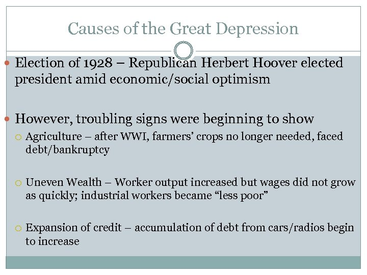 Causes of the Great Depression Election of 1928 – Republican Herbert Hoover elected president