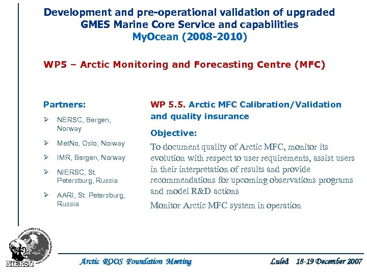 Development and pre-operational validation of upgraded GMES Marine Core Service and capabilities My. Ocean