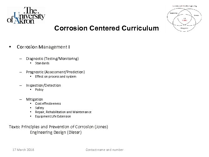 Corrosion Centered Curriculum • Corrosion Management I – Diagnostic (Testing/Monitoring) • Standards – Prognostic