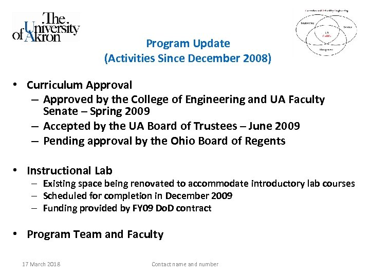 Program Update (Activities Since December 2008) • Curriculum Approval – Approved by the College