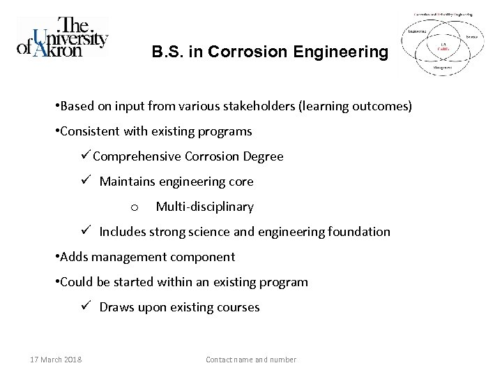 B. S. in Corrosion Engineering • Based on input from various stakeholders (learning outcomes)