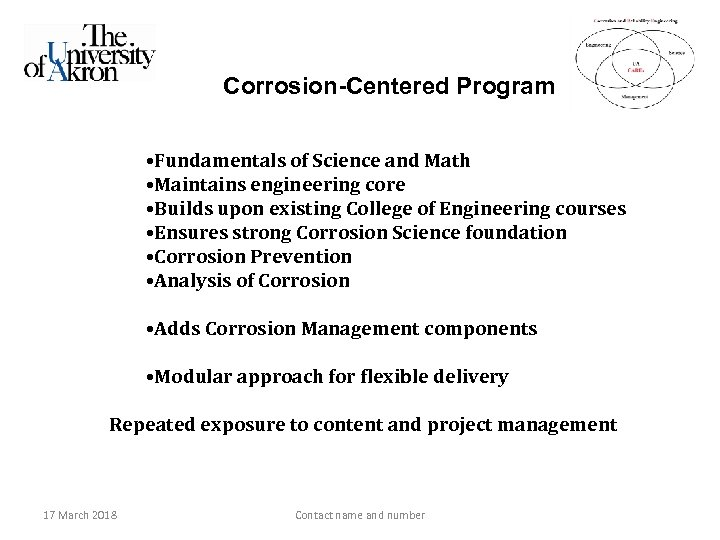 Corrosion-Centered Program • Fundamentals of Science and Math • Maintains engineering core • Builds