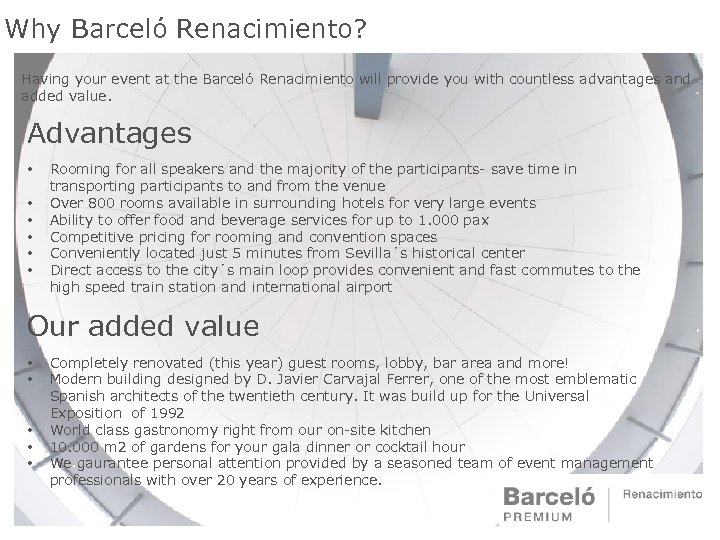 Why Barceló Renacimiento? Having your event at the Barceló Renacimiento will provide you with