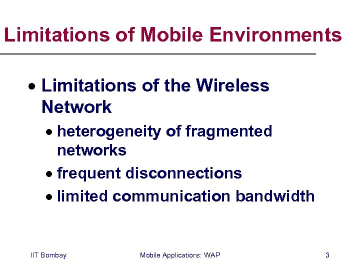 Limitations of Mobile Environments · Limitations of the Wireless Network · heterogeneity of fragmented
