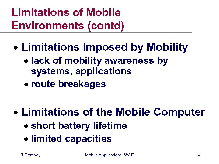 Limitations of Mobile Environments (contd) · Limitations Imposed by Mobility · lack of mobility