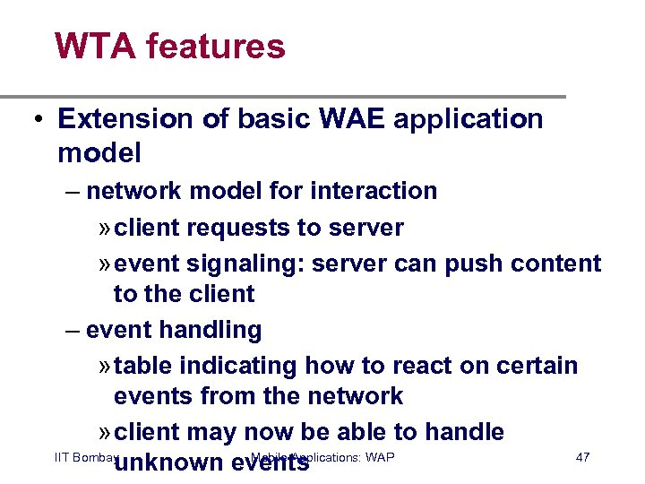 WTA features • Extension of basic WAE application model – network model for interaction