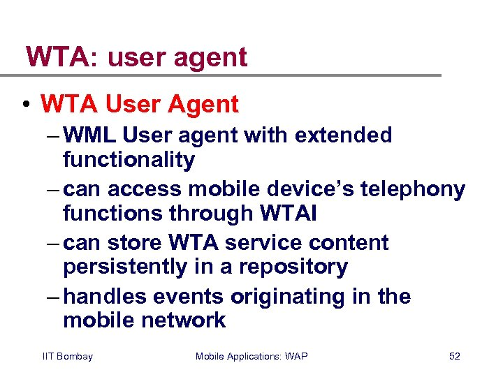 WTA: user agent • WTA User Agent – WML User agent with extended functionality
