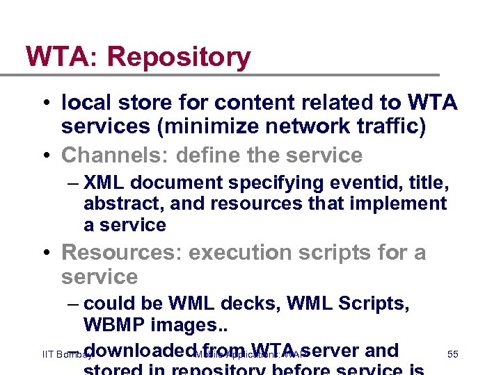 WTA: Repository • local store for content related to WTA services (minimize network traffic)