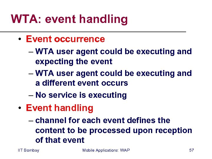 WTA: event handling • Event occurrence – WTA user agent could be executing and